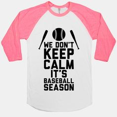 We Don't Keep Calm, It's Baseball Season