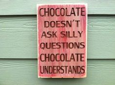 at least chocolate understands Chocolate Quotes, I Love Chocolate, Chocolate Pictures, Silly Questions, English Fun, Tumblr, Willpower, I Feel Good, Story Of My Life