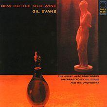 "Gil Evans' ""New Bottle Old Wine"" album #NowPlaying #Jazz"