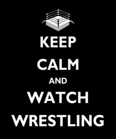 #wrestling #keepcalmmeme #wwe Oh i don't keep calm i scream and yell.