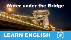 Angol kifejezések egy percben videó lecke. Nézzük meg, mit jelent ez az angol kifejezés: Water under the Bridge, és hogyan használjuk a hétköznapi angol beszédben.