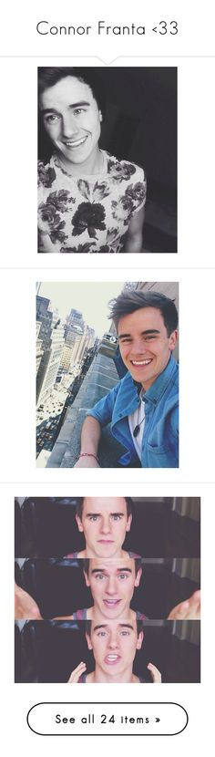 """""""Connor Franta <33"""" by whitneyjules ❤ liked on Polyvore featuring connor franta, youtubers, connor, pictures, youtube, people, backgrounds, filler, o2l and celebs"""