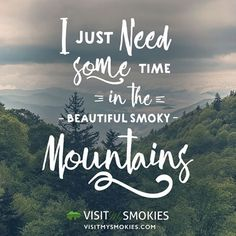 Do you just need some time in the beautiful Smoky Mountains?