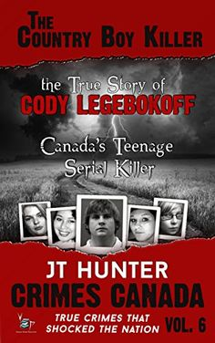 The Country Boy Killer: True Story of Cody Legebokoff, Canada's Teenage Serial Killer (Crimes Canada: True Crimes That Shocked the Nation Book 6) by JT Hunter http://www.amazon.com/dp/B011KCDIIC/ref=cm_sw_r_pi_dp_DkTZvb0079103