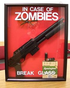 Why aren't there more of these around? Well, when zombies start showin up, there will be. - Scott