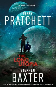 The Long Utopia by Terry Pratchett and Stephen Baxter