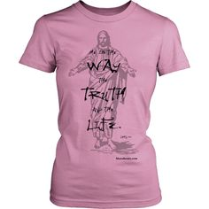 The Way the Truth and the Life - Womens Shirt
