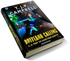 luxury 3d book cover of T.J.P. CAMPBELL's books (covers also by the author). Luxury 3D book cover of T.J.P. CAMPBELL's books (covers also by the author). This is book 1 in the Britland Calling Series. The cover features the President of Britland (Debbie the Dummy) and the two main protagonists, Tommy and Logan in Tommy's cube-shaped Bottom-of-the-garden-spaceship (it can travel through space, time and dream).