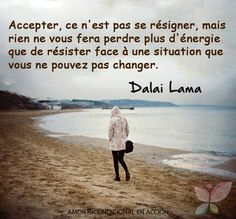 Acceptance is not resignation, and nothing wastes more energy than resisting and fighting against a situation that you can't change. Words Quotes, Me Quotes, Sayings, More Than Words, Some Words, Spanish Quotes, Quotes French, Favorite Quotes, Quotations