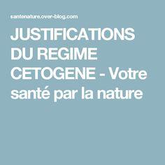 JUSTIFICATIONS DU REGIME CETOGENE - Votre santé par la nature