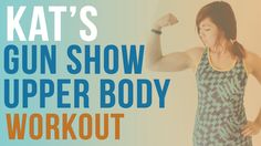 Kat's Gunshow #1: 25 Minute Upperbody Workout