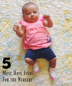 5 Must Have Items for the Nursery