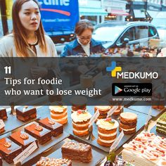 11 Tips For Foodie Who Want To Lose Weight... Read More @ https://www.medkumo.com/2017/07/13/11-tips-for-foodie-who-want-to-lose-weight/