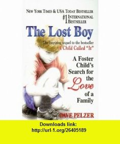 The Lost Boy A Foster Childs Search for the Love of a Family (9780756958664) Dave Pelzer , ISBN-10: 0756958660  , ISBN-13: 978-0756958664 ,  , tutorials , pdf , ebook , torrent , downloads , rapidshare , filesonic , hotfile , megaupload , fileserve