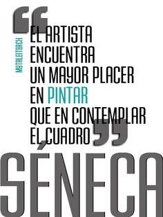 «El artista encuentra un mayor placer en pintar que en contemplar el cuadro».Séneca  http://chemasenra.blogspot.com
