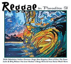 :: レゲエ・イン・パラダイス・シリーズが、10年ぶりに復活!第3弾「Reggae in Paradise 3」は5月12日発売! | Wat's!New!! ハワイ by RealHawaii.jp ::
