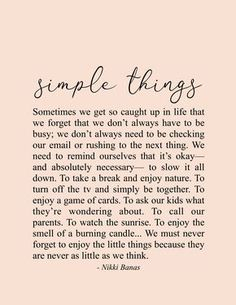 Simple Things Quote & Poetry Print – Nikki Banas, Walk the Earth, Inspiring & encouraging quotes Encouragement Quotes, Wisdom Quotes, True Quotes, Poetry Quotes, Soul Love Quotes, Longing Quotes, End Of Day Quotes, Quotes To Live By, Self Healing Quotes