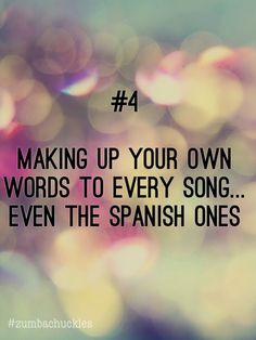 You know you love Zumba when you start making up your own words to every song, even the Spanish ones #zumbachuckles #funny #zumba
