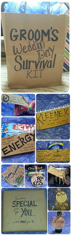 saw idea online, but made up most of my own to fit 'us.' GROOM'S SURVIVAL KIT -RING POP- in case u forget the essentials -KLEENEX- tears of joy -TUMS- how much ur heart burns w/ love 4 me -CLIF BARS- so u have enough energy to get to the alter -LOTTO- today is the luckiest day of ur life -CERTS & CHAPSTICK- u may now kiss the bride -SOCKS- so you don't get cold feet -TEA (bags) FOR 2- relax at the end of the night as Mr & Mrs -SCOTCH- help calm ur nerves -SOMETHING SPECIAL- my boudoir photo…