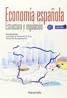 Economía española : estructura y regulación / coordinadores, José Manuel García de la Cruz, Santos M. Ruesga Benito