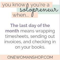 You know you're a solopreneur when you're surprised when it's already the end of the month! Pin this to read the rest later...