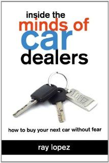 Inside the Minds of Car Dealers: How to Buy Your Next Car Without Fear Car Buying Guide, Car Salesman, Car Buyer, Five Star, Mindfulness, Biblical Stewardship, Books, Car Dealerships, August 17