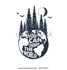 """Hand drawn inspirational badge with textured planet Earth vector illustration and """"You can change the world"""" lettering."""