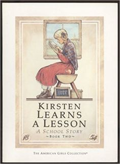 Kirsten Learns a Lesson: A School Story (The American Girl Collection): Kirsten Learns a Lesson Bk. 2 : A School Story Reading Time, Love Reading, American Girl Books, American Girls, Princess Photo, Chapter One, Chapter Books, Teenage Years, Great Books