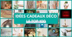 Idée Cadeau Déco : Le TOP100