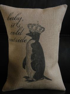 Baby, it's cold Outside Penguin  Burlap Pillow Christmas on Etsy, $22.95