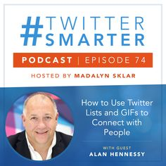 #74: How to Use Twitter Lists and GIFs to Connect with People, Featuring Alan Hennessy via @madalynsklar Digital Marketing Strategy, Content Marketing, Online Marketing, Social Media Marketing, Twitter App, About Twitter, Marketing Training, Keynote Speakers, Marketing Consultant