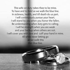 This wife on duty takes thee to be mine. Police Wife Quotes, Police Wife Life, Girlfriend Quotes, Police Family, Police Girlfriend, Police Officer Wedding, Police Officer Wife, Cops Humor, Police Humor