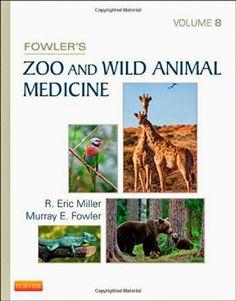 Veterinary E-Books: Fowler's Zoo and Wild Animal Medicine