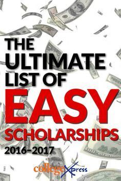 The ultimate list of easy scholarships Just a list of almost 50 easy scholarships practically anyone can win. No long essays. No recommendation letters. Plus a list of easy scholarships that are no longer offered (so you don't waste your time looking for Grants For College, College Fund, Financial Aid For College, Online College, Education College, College Life, College Planning, College Checklist, College Hacks