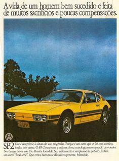Propaganda do SP2, da Volkswagen em 1975: modelo de 1700cc. Sp2 Vw, Car Advertising, S Car, Old Ads, All Cars, Cars And Motorcycles, Vintage Cars, Super Cars, Automobile