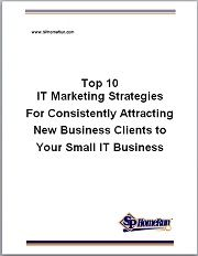Top 10 IT Marketing Strategies for Consistently Attracting New Business Clients to Your Small IT Business | Download Your Free Special Report from http://www.sphomerun.com/free-it-marketing-report-download-your-free-copy-now/