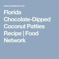 Florida Chocolate-Dipped Coconut Patties Recipe | Food Network