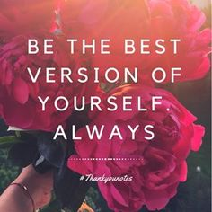 Be the best version of yourself. Always   .  .  .  .  .  .  #always #goodnight #peony #love #loveyourself #quotes #moment #night #flowers #world #follow4follow #instagram #instagood #like4like #photooftheday #thankyounotes #thankful