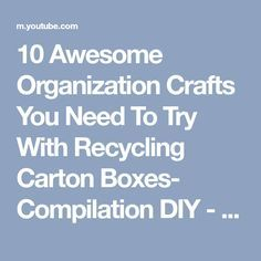 10 Awesome Organization Crafts You Need To Try With Recycling Carton Boxes- Compilation DIY Carton Box, Jewelry Organization, Tins, Recycling, Boxes, Awesome, Youtube, Crafts, Manualidades