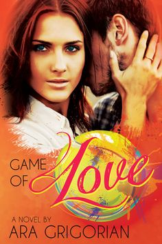 Best Book Boyfriends: COVER REVEAL!!! GAME OF LOVE...BY ARA GRIGORIAN