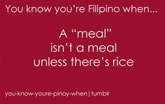 Till I met my husband the main side dish was potatoes, now 6 nights a week it is rice LOL At least it is healthier! Filipino Funny, Filipino Memes, Filipino Recipes, Filipino Food, Funny Asian Memes, Asian Humor, Memes Pinoy, Asian Problems, Tagalog Quotes