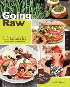 21 awesome raw food recipes for beginners to try raw pinterest going raw everything you need to start your own raw food diet and lifestyle revolution at home forumfinder Choice Image