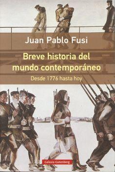 Breve historia del mundo contemporáneo : desde 1776 hasta hoy / Juan Pablo Fusi Aizpúrua