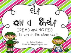 FREE Elf on a Shelf ideas, notes and printables to use in the classroom!  By Jaimie Knudson  KINDERWORLDWAY@blogspot.com