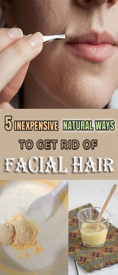 5 INEXPENSIVE NATURAL WAYS TO GET RID OF UNWANTED FACIAL HAIR