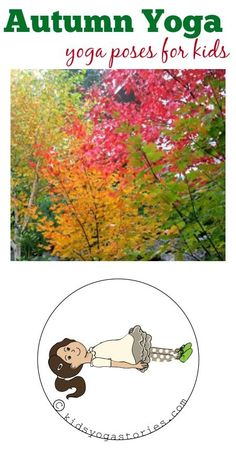 Get children moving and celebrating Autumn with this kids yoga sequence by Kids Yoga Stories