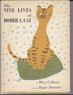 The Nine Lives of Homer C. Cat, written by Mary Calhoun, illustrated by Roger Duvoisin