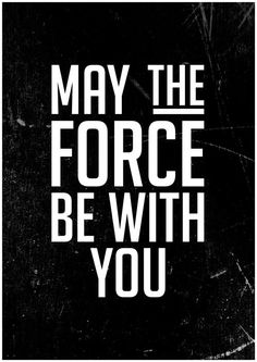 Star Wars quote Poster May the force be with you by PeanutoakPrint