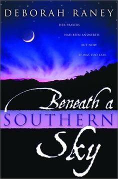 Beneath a Southern Sky by Deborah Raney (Beneath a Southern Sky, book 1) #ChristianFiction