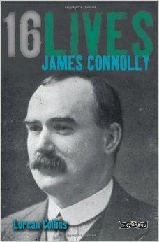 James Connolly / Lorcan Collins. -- Dublin : The O'Brien Press, 2012 en http://absysnet.bbtk.ull.es/cgi-bin/abnetopac?TITN=520463